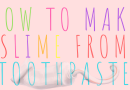 How To Make Slime From Toothpaste